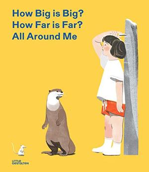 HOW BIG IS BIG? HOW FAR IS FAR? ALL AROUND ME