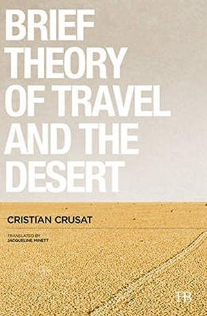 A BRIEF THEORY OF TRAVEL AND THE DESERT