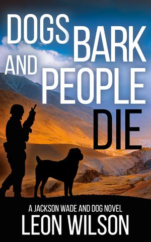 DOGS BARK AND PEOPLE DIE