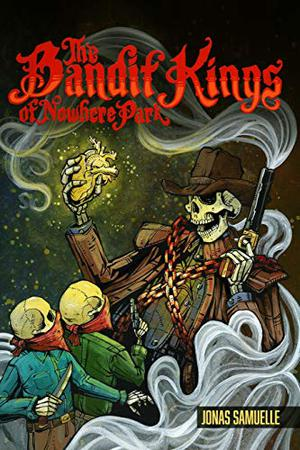 THE BANDIT KINGS OF NOWHERE PARK