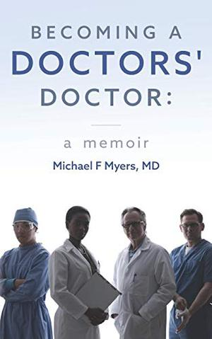 BECOMING A DOCTORS' DOCTOR