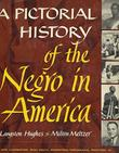 A PICTORIAL HISTORY OF THE NEGRO IN AMERICA by Milton Meltzer