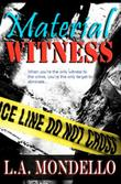 MATERIAL WITNESS by L.A. Mondello
