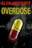 OVERDOSE by Glen Apseloff