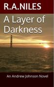 A LAYER OF DARKNESS by R.A. Niles