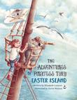 The Adventures of Piratess Tilly Easter Island by Elizabeth Lorayne