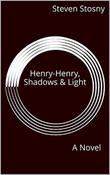 HENRY-HENRY, SHADOWS & LIGHT