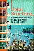 HOTEL SCARFACE by Roben  Farzad