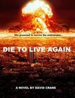 DIE TO LIVE AGAIN