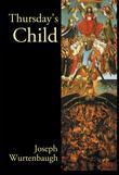 THURSDAY'S CHILD by Joseph Wurtenbaugh