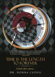 TIME IS THE LENGTH TO FOREVER by Donna Clovis