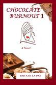 CHOCOLATE BURNOUT