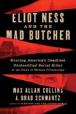 ELIOT NESS AND THE MAD BUTCHER