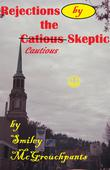 REJECTIONS BY THE CAUTIOUS SKEPTIC
