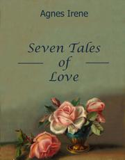 SEVEN TALES OF LOVE by Agnes Irene