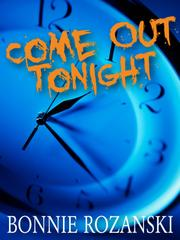 COME OUT TONIGHT by Bonnie Rozanski