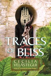 TRACES OF BLISS by Cecilia Velástegui