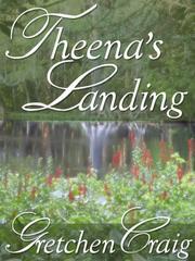 THEENA'S LANDING by Gretchen Craig