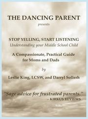 STOP YELLING, START LISTENING by Leslie King