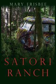 SATORI RANCH by Mary Frisbee