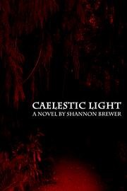 CAELESTIC LIGHT by Shannon Brewer