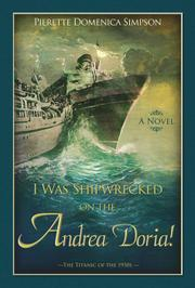 I WAS SHIPWRECKED ON THE ANDREA DORIA!  by Pierette Domenica Simpson