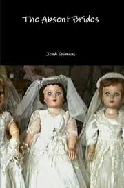THE ABSENT BRIDES by Jeudi Shimkus