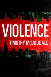 VIOLENCE by Timothy McDougall