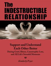 THE INDESTRUCTIBLE RELATIONSHIP by Kimberly Pryor