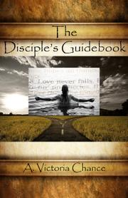 THE DISCIPLE'S GUIDEBOOK by A. Victoria Chance