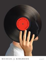 A DEEP SCRATCH IN THE VINYL by Michael Kirkbride