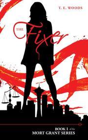 THE FIXER by Teresa E. Woods