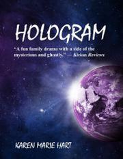 HOLOGRAM by Karen Marie Hart