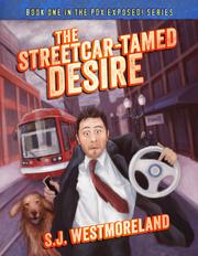THE STREETCAR-TAMED DESIRE by S.J. Westmoreland
