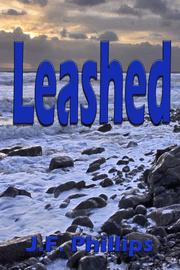 LEASHED by J.F. Phillips