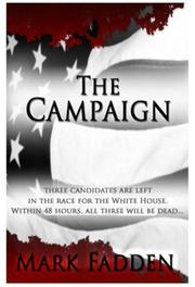 THE CAMPAIGN by Mark Fadden