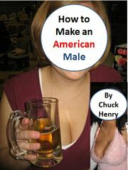 Cover art for HOW TO MAKE AN AMERICAN MALE