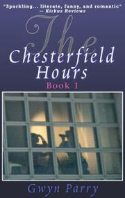 THE CHESTERFIELD HOURS by Gwyn Parry