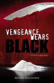 VENGEANCE WEARS BLACK by Seumas Gallacher