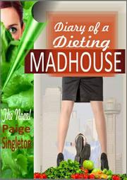 Book Cover for DIARY OF A DIETING MADHOUSE—THE NOVEL