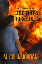 Cover art for BRIEFINGS FROM A DOCTOR'S FOXHOLE