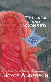 TELLAGA AND CONRED: A FABLE FOR GROWNUPS by Joyce Anderson