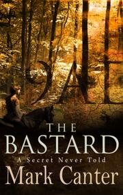 THE BASTARD by Mark Canter