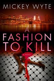 A FASHION TO KILL by Mickey Wyte