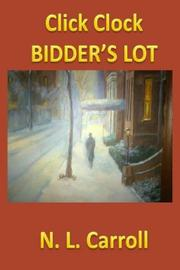 CLICK CLOCK BIDDER'S LOT by N.L. Carroll