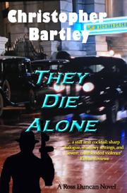 THEY DIE ALONE by Christopher Bartley