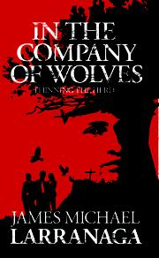 IN THE COMPANY OF WOLVES by Jim Larranaga
