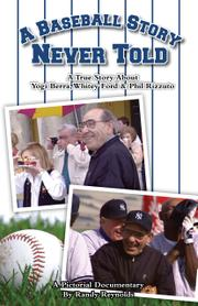 A BASEBALL STORY NEVER TOLD by Randy Reynolds