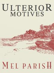Ulterior Motives by Mel Parish