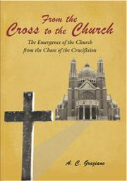 From the Cross to the Church by Anthony Graziano
